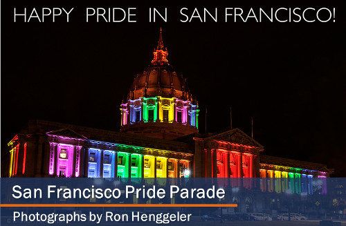 San Francisco Pride Parade - Photographs by Ron Henggeler.