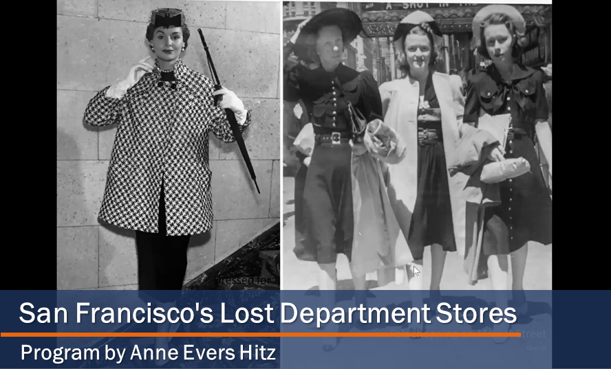 "SFHS Program: ""San Francisco's Lost Department Stores"" - Presented by Anne Evers Hitz"