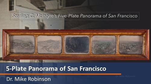 5 Plate SF Panorama - taken by Sterling C. McIntyre in 1851